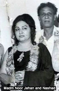 Nashad and Madam Noor Jehan