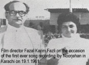 Fazal Karim Fazli on the occasion of the first ever song recording by Noorjehan in Karachi on 19.1.1961