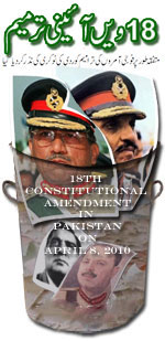 18th Constitutional Amendments in Pakistan on April 8, 2010